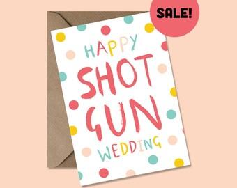 Happy Shot Gun Wedding - Honest Greeting Card - Wedding Card - SALE