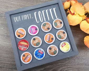 But First Coffee Pod Holder | Coffee Pod Storage | K Cup Holder | Coffee Gifts | Coffee Bar Decor | Coffee Storage | Coffee Lover Gift