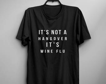 It's not hangover it's wine flu fall gift for women graphic tee mens funny tshirts drunk shirt with words drinking t shirts for women tops