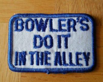 """Vintage 1970's """"Bowlers Do It In The Alley""""Embroidered Sew On Patch 3''X2''"""