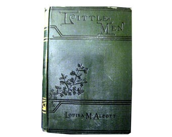Little Men by Louisa Alcott Vintage Book / American Classic Book / 1800s Book