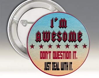 I'M Awesome, Just Deal With It Button; I'm Awesome Button; Just Deal With It Button; Funny Button; Sassy Button