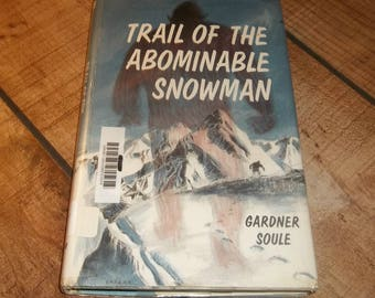 Trail Of The Abominable Snowman, 1966, Ex-Library Hardcover Book with Mylar Cover, Bigfoot, Yeti, Sasquatch, Gardner Soule