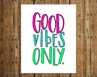Good Vibes Only | Digital Print | Calligraphy | Pink, Teal & Green