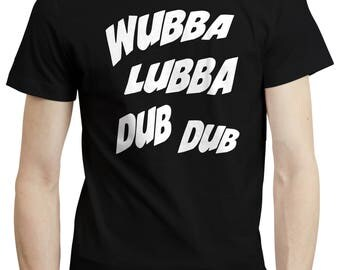 Wubba Lubba Dub Dub - Rick and Morty Quote Unofficial Fans T-shirt Tshirt