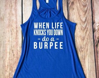 Funny Workout Tank Top, When Life Knocks You Down Do A Burpee, Burpee Shirt, Workout Clothes, Flowy Tank, Funny Gym Humor Workout Tank