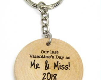 Our Last Valentines Day as Mr & Miss 2018 Quote Wooden Gift Keyring