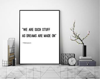 We are such, stuff as dreams, are made on, William Shakespeare, Typography, Inspirational Quote, Shakespeare Quote, The Tempest.