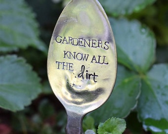 Gardeners Know All The Dirt - Hand Stamped Garden Spoon - Garden Marker-Silver Spoon-Plant Markers-Funny Garden Marker