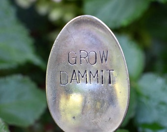 Grow Dammit - Hand Stamped Garden Spoon - Garden Marker-Silver Spoon-Plant Markers-Funny Garden Marker