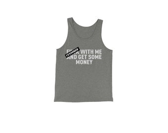 F-ck With Me And Get Some Money Jersey Tank Top for Men