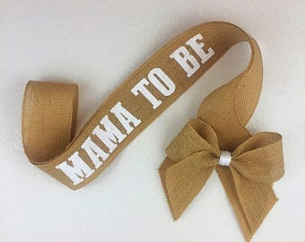 Mama to Be Burlap Sash with Bow