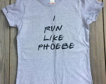 Friends TV Show inspired T-Shirt, I Run Like Phoebe