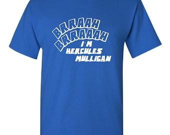 BRRAAHH BRRAAAH I'm Hercules Mulligan - T-shirt, Hamilton