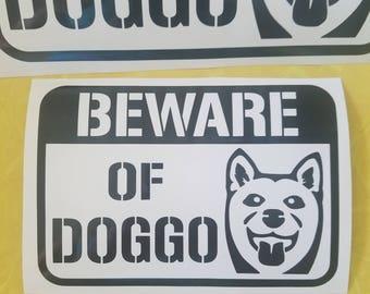 Beware of Doggo - Vinyl Decal