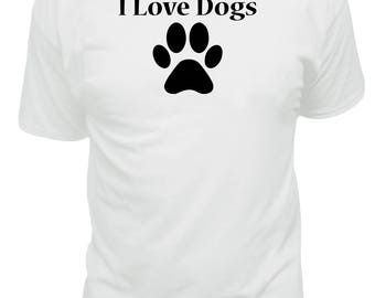 I Love Dogs T-shirt, Funny T-shirt, dog lovers, dog owners, dog Owner Tee