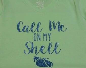 Call Me On My Shell shirt