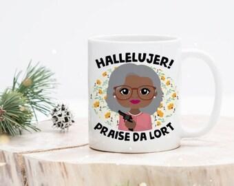 Madea Mug - Funny Madea Mug - Hallelujer - Madea Quotes Mug - Funny Christian Mug