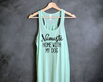Namaste Home With My Dog Flowy Tank Top, Namaste In Bed Tank Top, Tumblr Shirt, Funny Shirt, Namaste Home With My Cat, Weekend Shirt