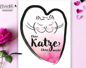 """A4 print / mural / poster / wall decoration decoration """"without cat? Without me!"""""""