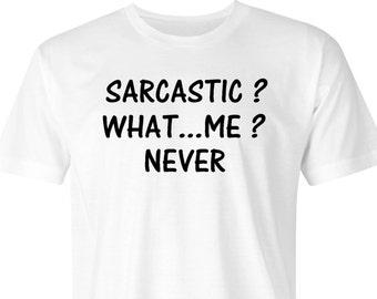 Sarcastic What me ? print t-shirt, Sarcastic t-shirt print, Sarcastic What me ? print, Sarcastic print tee, Sarcasm Print T-Shirt.