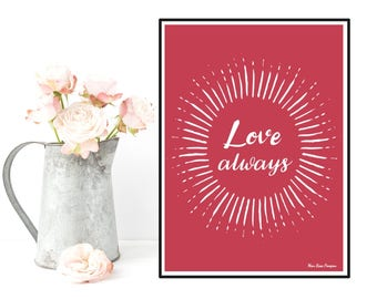 Love always quote, Love poster, Quote poster, Art print illustration, Modern design, Home wall decor, Love quote, Love gift idea for her