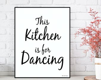 This kitchen is for dancing, Kitchen poster, Fun kitchen quote, Kitchen decor, Wall decor, Feel good art, Modern typography black and white