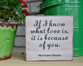 If I know what love is, it is because of you, Hermann Hesse quote, anniversary gift, romantic gift, wife to husband gift, gift for spouse