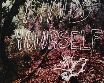 "FIND YOURSELF (8"" X 10"" art print)"