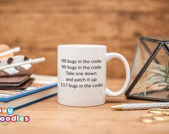 Gift for Coder, Programmer Gift, 99 Bugs In The Code Mug, Geek Gift, Nerd Gift , Engineer Mug, Programmer Mug, Nerd Mugs, MD172