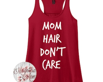 Mom Hair Don't Care, Mom Life, No Time, Women's Racerback Tank Top in 9 Colors in Sizes Small-4X, Plus Size