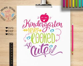 back to school svg, Kindergarten svg, preschool cutting file, Kindergarten never looked so cute, kids t-shirt cut file, school cut file