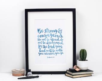 Be Strong & Courageous Print - Joshua 1:9 Print - Watercolour Christian Prints - Christian Gifts - Christian Wall Art