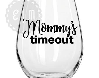 Mommy's Timeout 21oz stemless wine glass