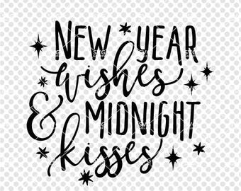 New years SVG, New year wishes and midnight kisses SVG, Digital cut file, sparkle svg, magic svg, New years svg, kiss svg, commercial use OK