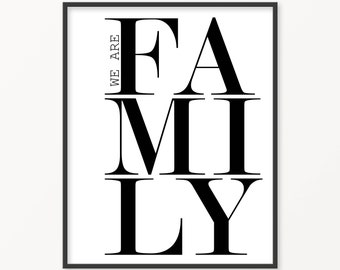 We Are Family • Family Quote Print • Homey Print Quote • Love Print • Family Typography • Quote Print • Black and White Art • Scandinavian •