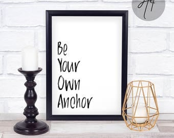 Printable, Teen Wolf Quote, Be Your Own Anchor, A4, 8x10, Black and White, Wall Art, Digital Print, Teen Room Decor, Instant Download