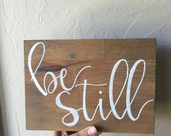 Custom Hand Lettered Wood Sign - Be Still