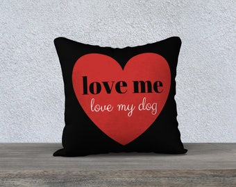 Love Me Love My Dog Red Heart Accent Pillow Cover