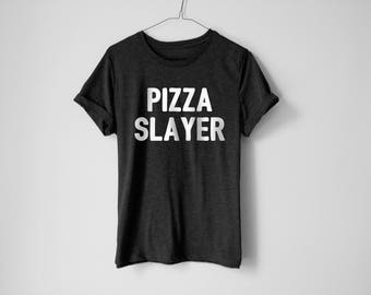 Pizza Slayer | Pizza Shirt | Pizza Tees | Funny Shirt | Lazy Shirt | Food Shirt | Trendy Tees | Foodie Shirt | Tacos Tees | Food Shirt