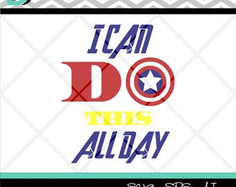 I Can DoThis All Day svg,Captain America svg,Quote svg,Superhero svg,DC svg,The Avengers svg,svg for cricut,svg files,Clipart