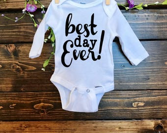 Custom Baby Oneise | Best Day Ever Oneise | Just Born Baby Onesie | New Baby Oneise | Handmade | Baby Onesie