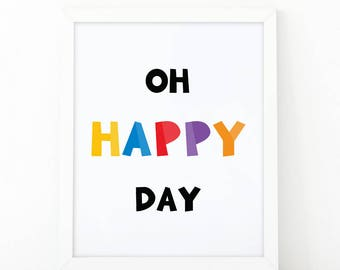 Oh happy day, Quote print, Colorful print, kids room decor, kids print, nursery print, wall art print, nursery wall art, scandinavian decor