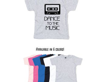 Dance to the music, dance shirt, music shirt, retro baby shirt, cassette deck shirt, baby cassette, vintage cassette deck, toddler shirt