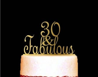 30 and Fabulous Cake Topper for Birthday and Anniversary, 30th Birthday Cake Topper, Happy 30th Cake Topper, Gold Anniversary Cake Topper