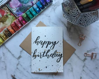 Happy Birthday Card- Black Hand Lettering - Modern Calligraphy - Black and Gold Splatter