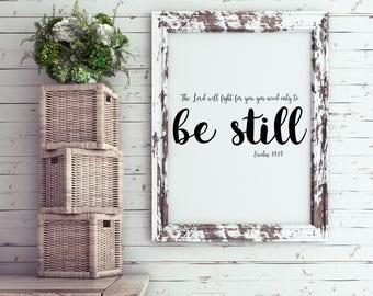 Scripture Printable, Exodus 14:14, Be Still, Bible Verse, Christian, Typography, Home Decor, Download, Digital Print, Gift