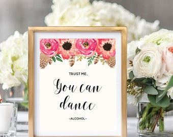 Alcohol Sign, Trust Me You Can Dance, Floral Wedding Sign Printable, Watercolor Boho Chic, Instant Download, #BC001
