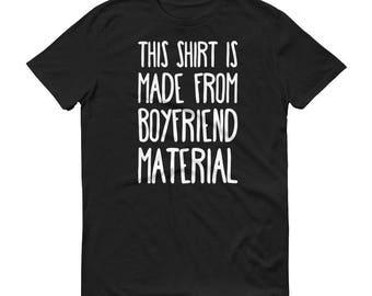 Boyfriend Material - Short-Sleeve T-Shirt - Unisex, Funny, Romantic, Gift Idea For Him, Made From, Partner
