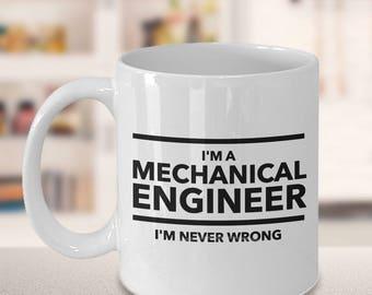 Funny Mechanical Engineer Mug, A Mechanical Engineer is Never Wrong, Mechanical Engineer Coffee Mug, Mechanical Engineer Gifts